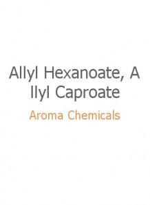 Allyl Hexanoate, Allyl Caproate