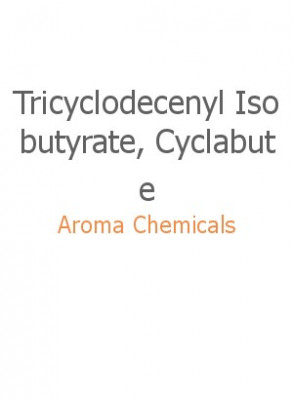 Tricyclodecenyl Isobutyrate, Cyclabute