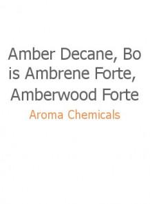 Amber Decane, Bois Ambrene Forte, Amberwood Forte