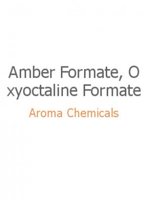 Amber Formate, Oxyoctaline Formate