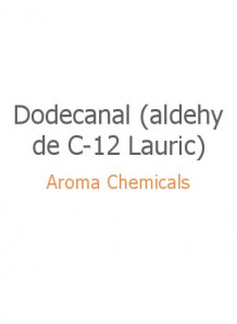 Dodecanal (aldehyde C-12 Lauric)