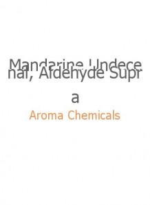 Mandarine Undecenal, Aldehyde Supra