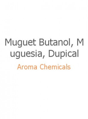 Muguet Butanol, Muguesia, Dupical