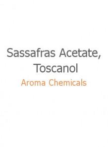Sassafras Acetate, Toscanol