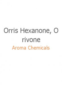 Orris Hexanone, Orivone