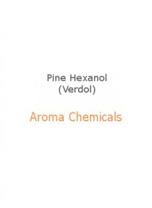 Pine Hexanol (Verdol)